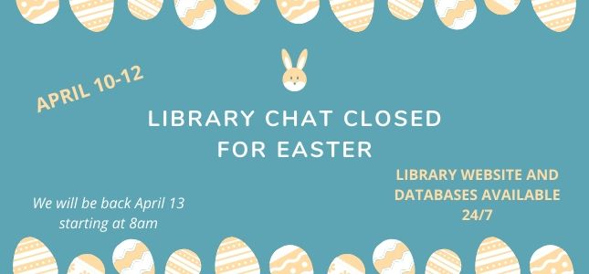 LIBRARY CHAT CLOSED FOR EASTER (1)