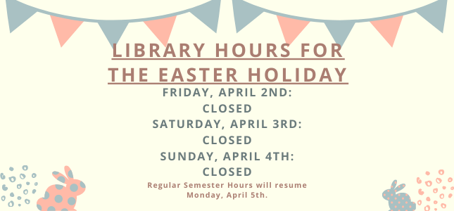 April 2 through April 4 the library will be closed.